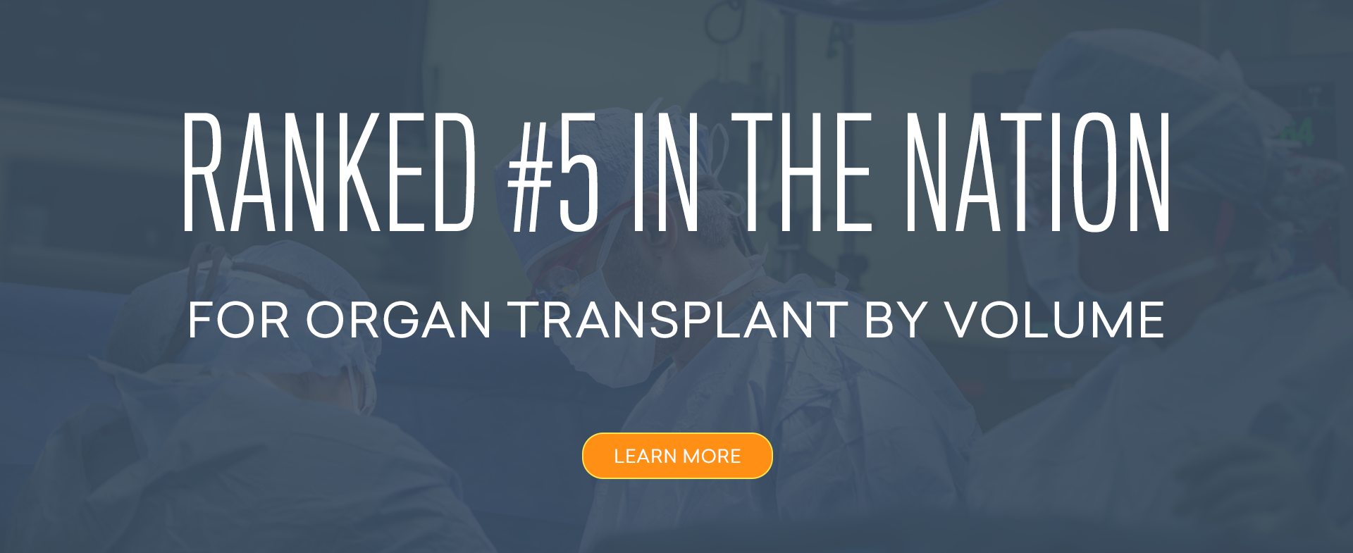 Ranked #5 in the nation for organ transplant by volume