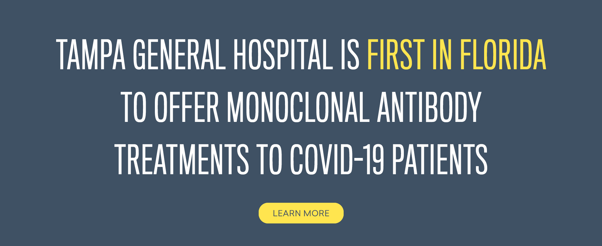 Tampa General Hospital is First in Florida To Offer Monoclonal Antibody Treatments to COVID-19 Patients