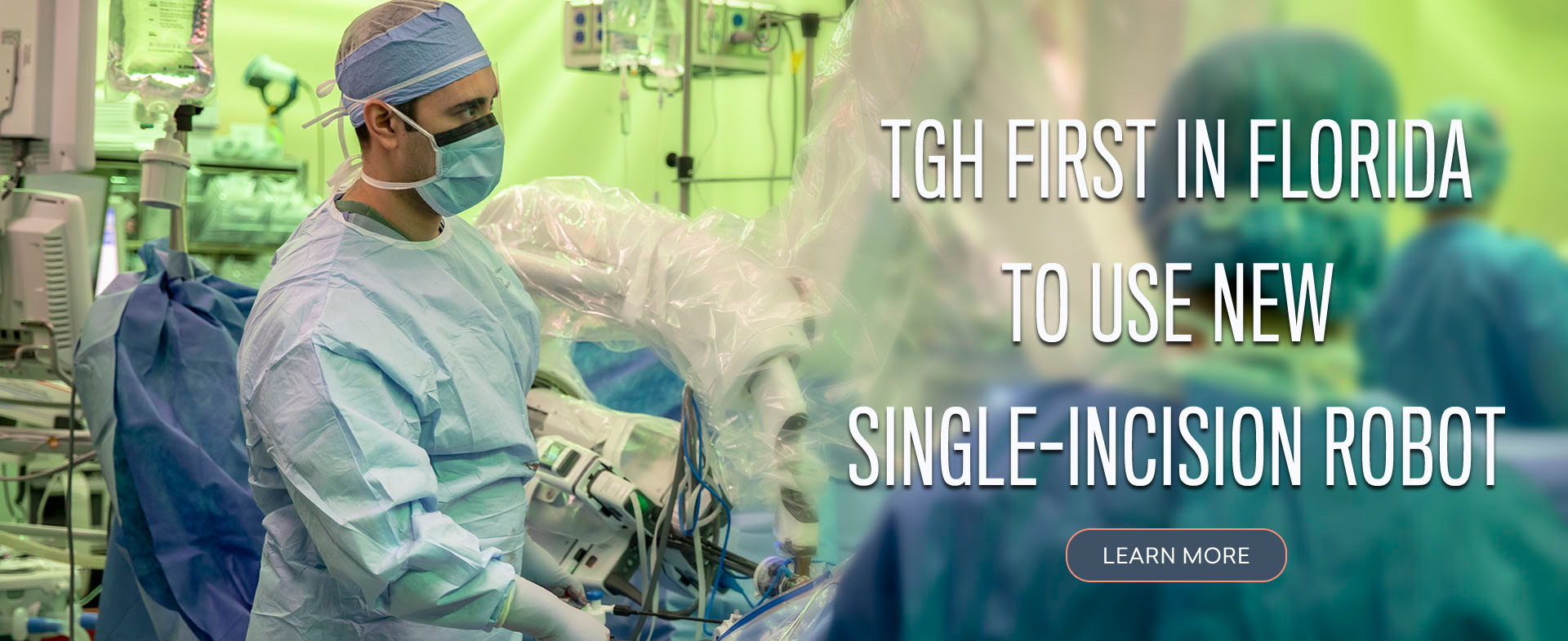 Image of surgical staff during robotic surgery and copy that reads, TGH first in Florida to use new single-incision robot